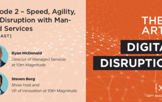Speed, Agility, and Disruption with Managed Services