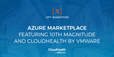 Azure Marketplace Featuring 10th Magnitude and CloudHealth by VMware