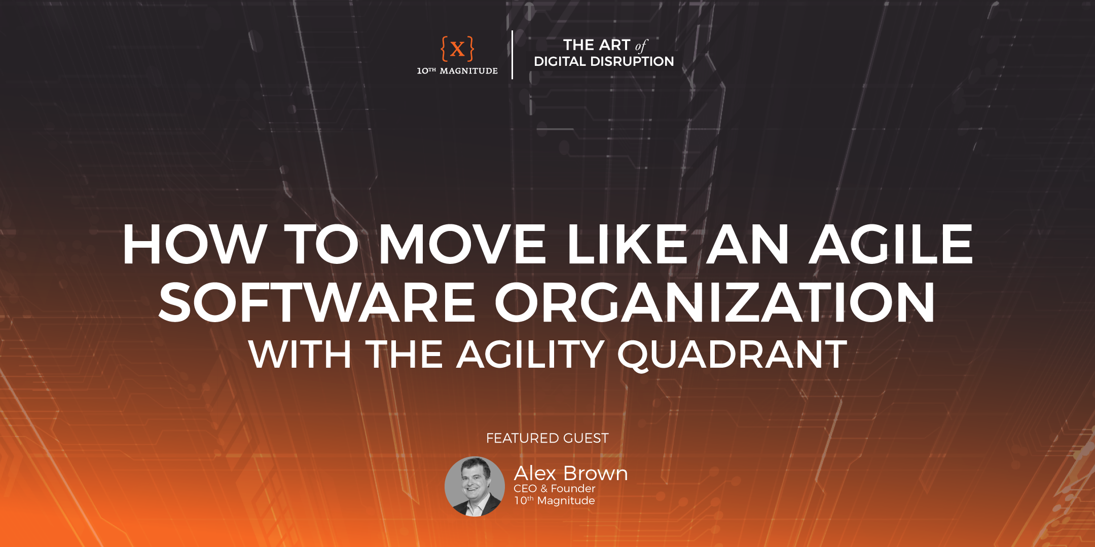 Podcast Episode 10 - How to Move Like an Agile Software Organization (with the Agility Quadrant)