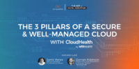 Podcast Episode 11 - The 3 Pillars of a Secure & Well Managed Cloud with CloudHealth by VMWare