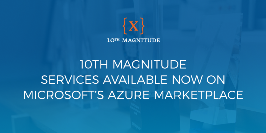 10th Magnitude Services Available Now on Microsoft's Azure Marketplace