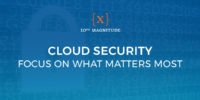 Cloud Security – Focus on What Matters Most – 10th Magnitude