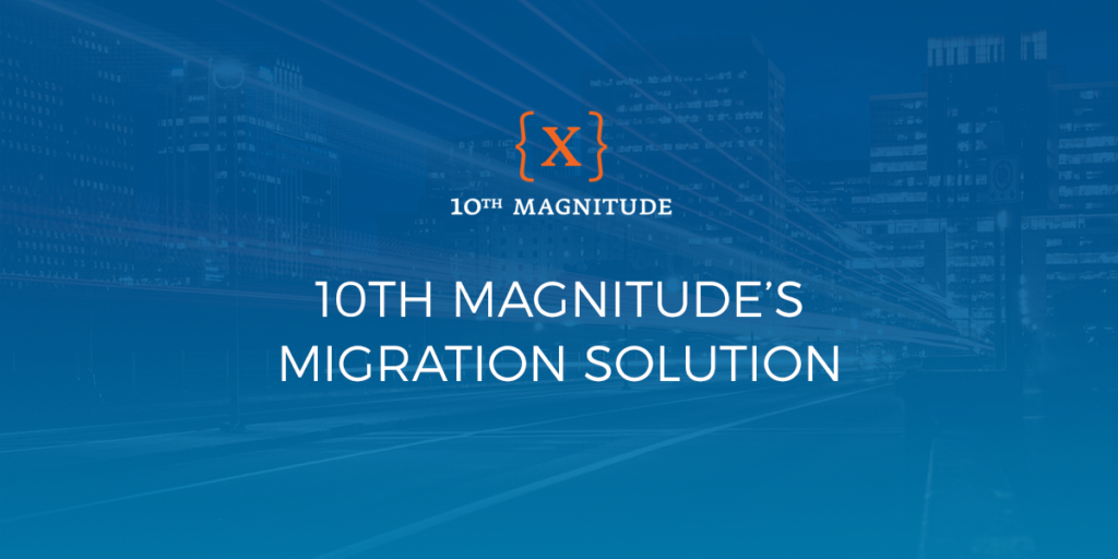 10th Magnitude's Migration Solution